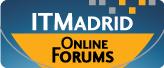 ITMadrid Online Forum