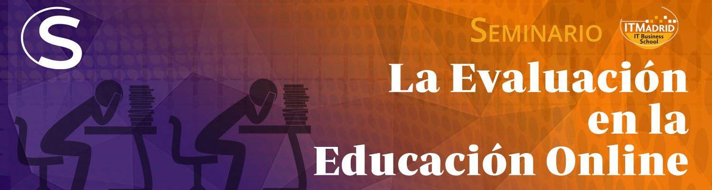 Seminario La Evaluacion de la Educacion Virtual