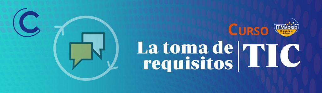 La toma de requisitos TIC