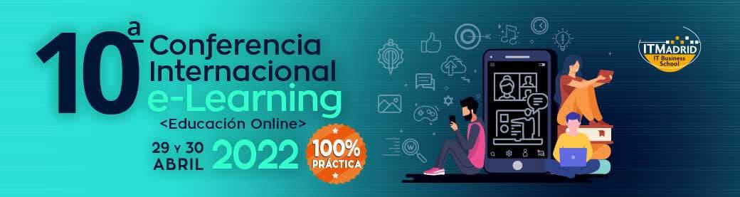 ITMadrid - 10a Conferencia Internacional e-Learning 2022